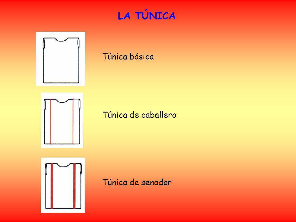 LA TÚNICA Túnica básica Túnica de caballero Túnica de senador