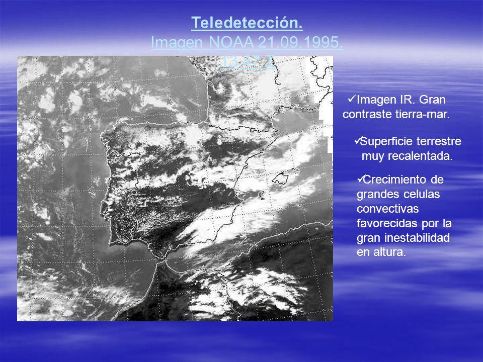 Teledetección. Imagen NOAA 21.09.1995. 13:47 Z Superficie terrestre muy recalentada. Crecimiento de grandes celulas convectivas favorecidas por la gra