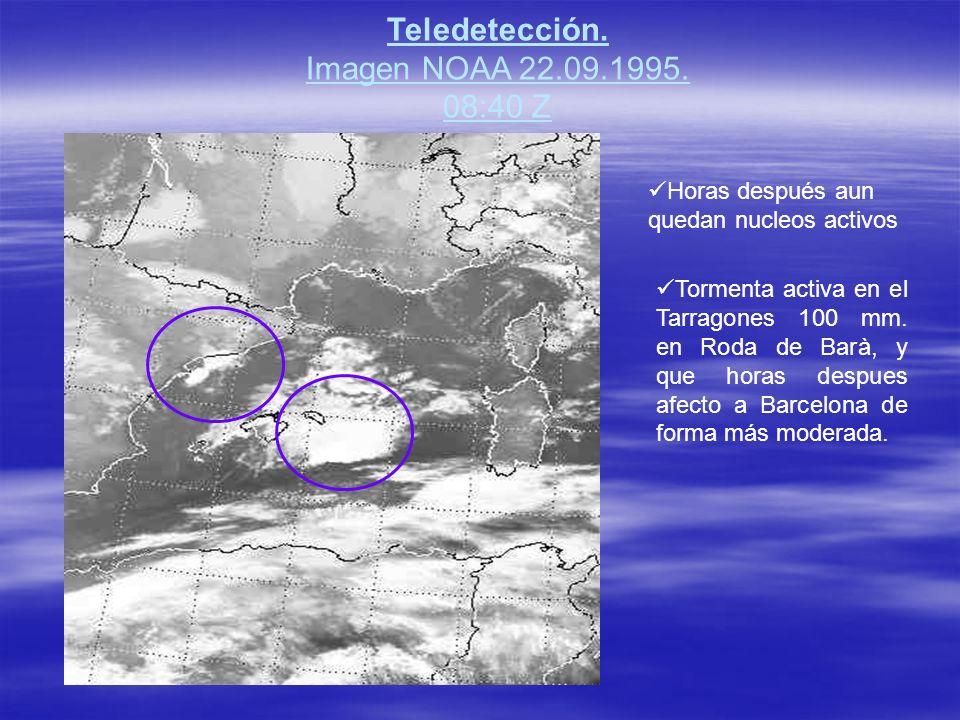 Teledetección. Imagen NOAA 22.09.1995. 08:40 Z Horas después aun quedan nucleos activos Tormenta activa en el Tarragones 100 mm. en Roda de Barà, y qu