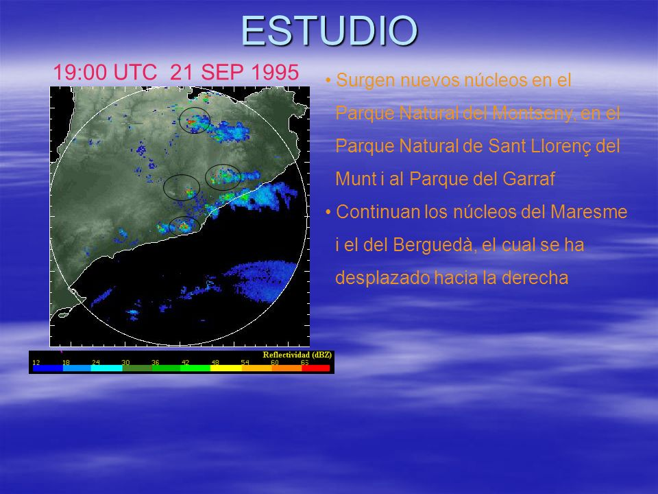ESTUDIO 19:00 UTC 21 SEP 1995 Surgen nuevos núcleos en el Parque Natural del Montseny, en el Parque Natural de Sant Llorenç del Munt i al Parque del G