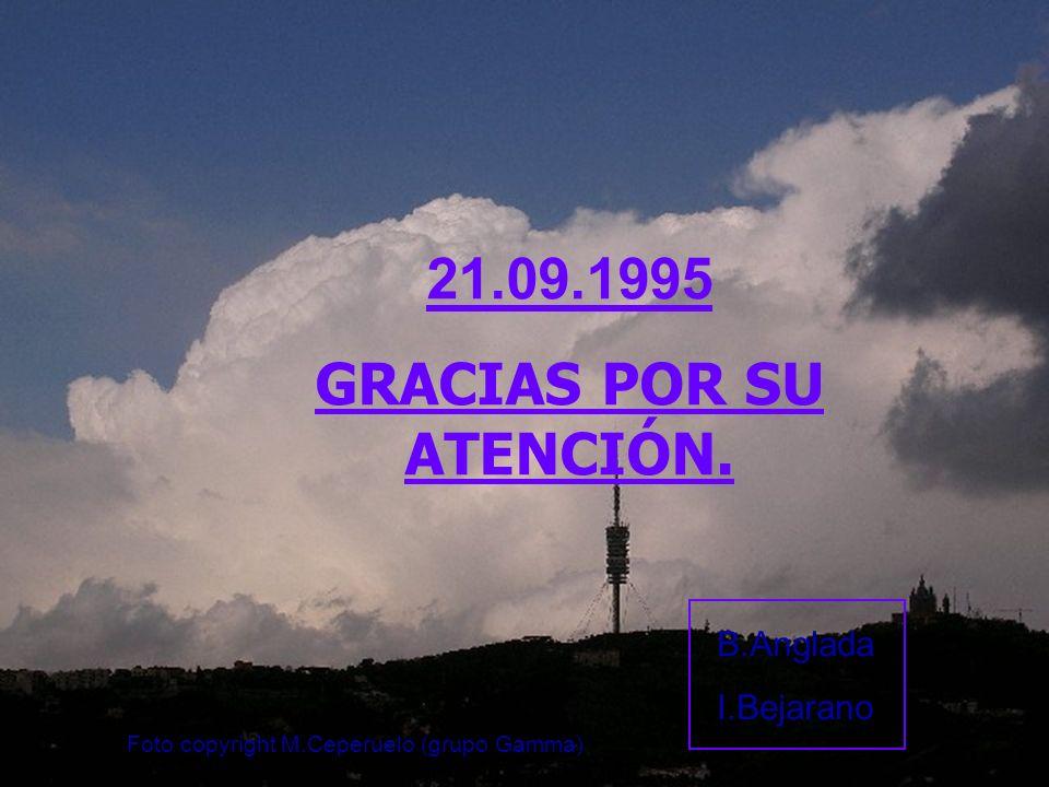 21.09.1995 GRACIAS POR SU ATENCIÓN. B.Anglada I.Bejarano Foto copyright M.Ceperuelo (grupo Gamma)
