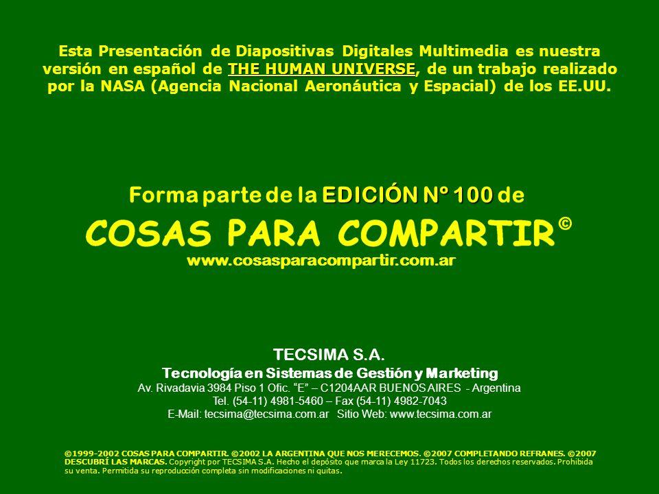 THE HUMAN UNIVERSE Esta Presentación de Diapositivas Digitales Multimedia es nuestra versión en español de THE HUMAN UNIVERSE, de un trabajo realizado