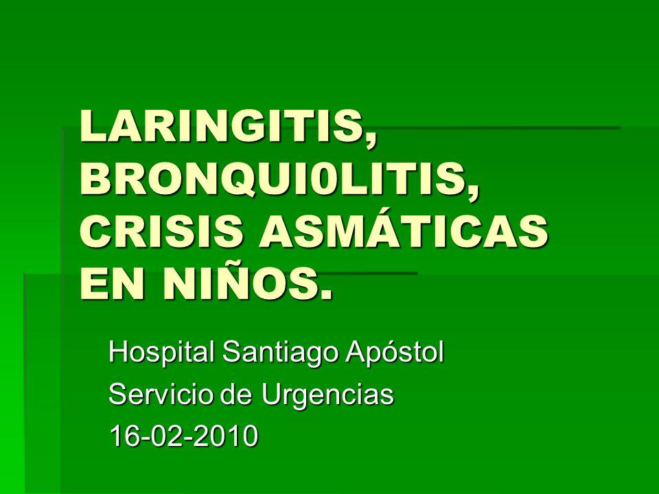 LARINGITIS, BRONQUI0LITIS, CRISIS ASMÁTICAS EN NIÑOS.