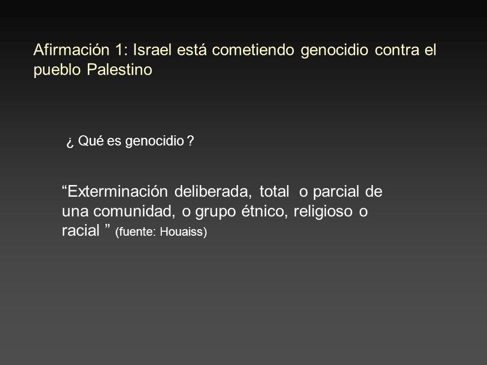 Afirmación 1: Israel está cometiendo genocidio contra el pueblo Palestino ¿ Qué es genocidio .