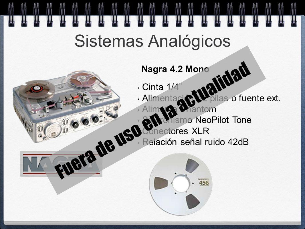 Sistemas Analógicos Cinta 1/4¨ Alimentación 12 pilas o fuente ext. Alimenta Phantom Sincronismo NeoPilot Tone Conectores XLR Relación señal ruido 42dB
