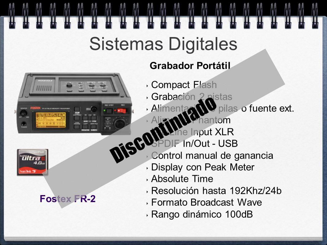 Sistemas Digitales Compact Flash Grabación 2 pistas Alimentación 8 pilas o fuente ext. Alimenta Phantom Mic/Line Input XLR SPDIF In/Out - USB Control