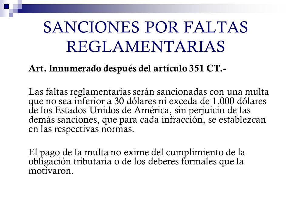 SANCIONES POR FALTAS REGLAMENTARIAS Art. Innumerado después del artículo 351 CT.- Las faltas reglamentarias serán sancionadas con una multa que no sea