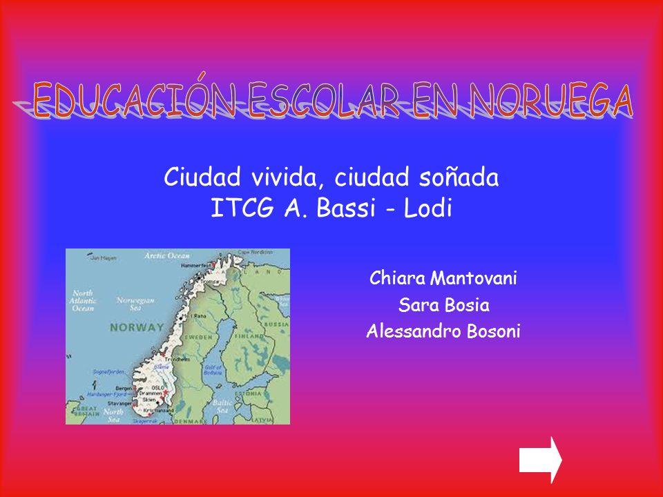 Ciudad vivida, ciudad soñada ITCG A. Bassi - Lodi Chiara Mantovani Sara Bosia Alessandro Bosoni