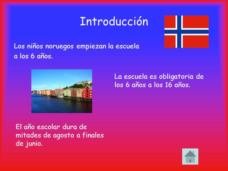 7 niveles Desde los 6 hasta los 13 años Barneskole (escuela primaria) En el primer año los niños aprenden el alfabeto noruego, las bases de las matemáticas y del inglés.
