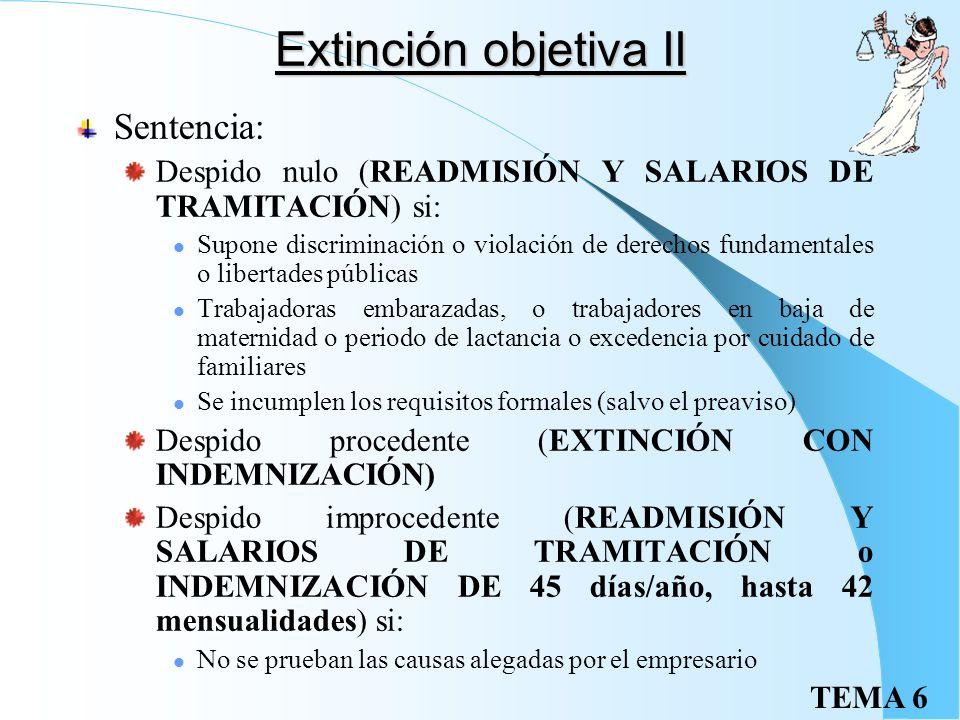 TEMA 6 Extinción por causas objetivas Causas justificativas: Ineptitud del trabajador Falta de adaptación del trabajador a las modificaciones de su pu