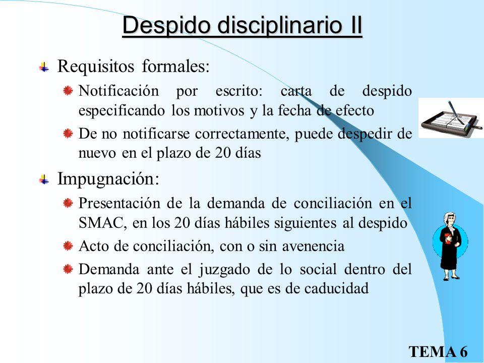 TEMA 6 Despido disciplinario Por incumplimientos graves y culpables del trabajador: Faltas repetidas e injustificadas de asistencia o puntualidad Indi