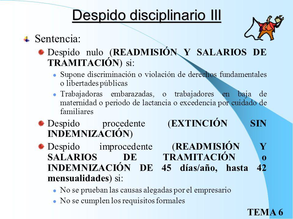 TEMA 6 Despido disciplinario II Requisitos formales: Notificación por escrito: carta de despido especificando los motivos y la fecha de efecto De no n