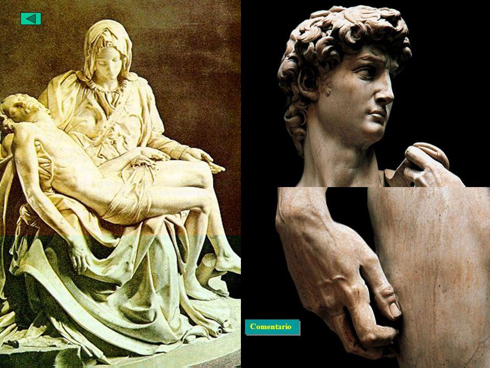 El Renacimiento Italiano del S.XVI Escultura M. Ángel La pietá Otra vista David Comentario