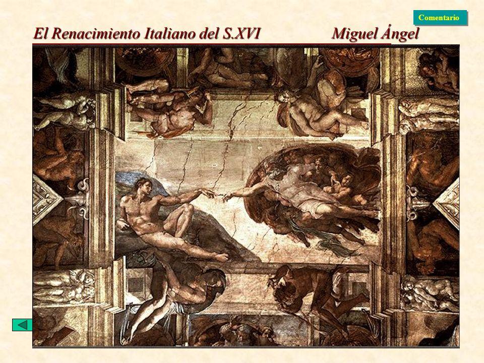 El Renacimiento Italiano del S.XVI Miguel Ángel Comentario