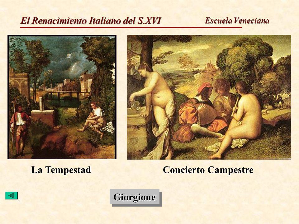 El Renacimiento Italiano del S.XVI Escuela Veneciana La Tempestad Concierto Campestre GiorgioneGiorgione