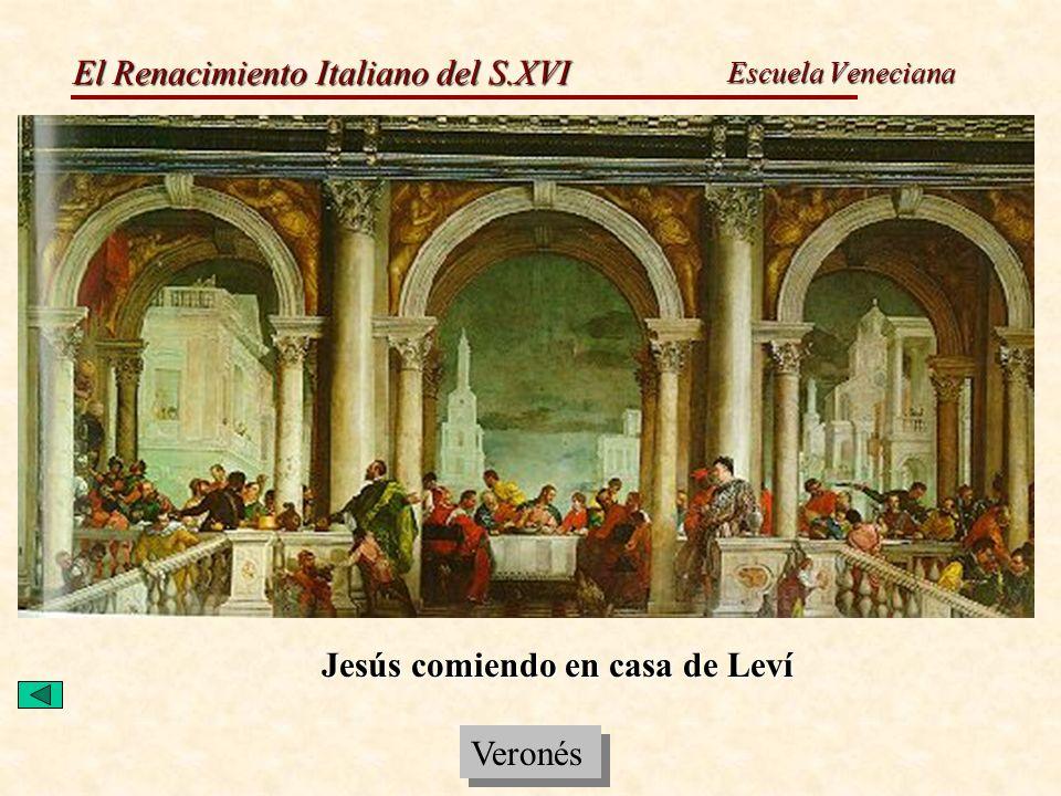 El Renacimiento Italiano del S.XVI Escuela Veneciana Jesús comiendo en casa de Leví Veronés