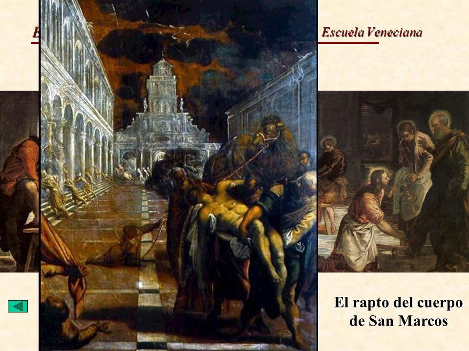 El Renacimiento Italiano del S.XVI El lavatorio de los pies Escuela Veneciana El rapto del cuerpo de San Marcos