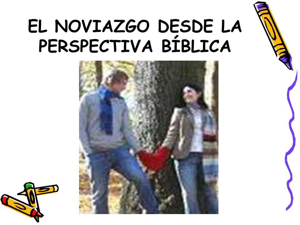 EL NOVIAZGO DESDE LA PERSPECTIVA BÍBLICA