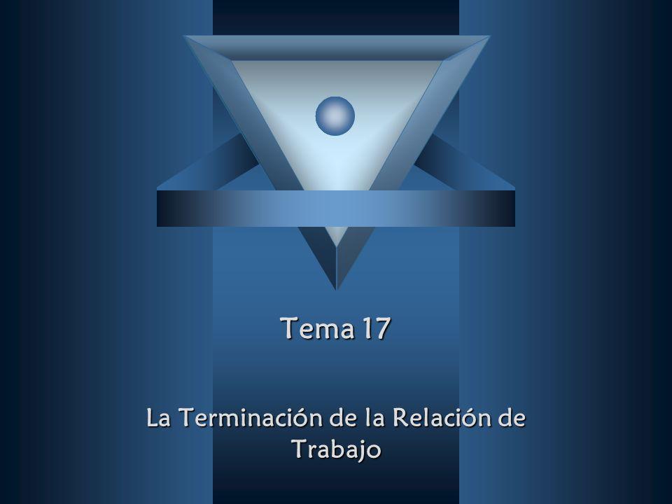 Tema 17 La Terminación de la Relación de Trabajo