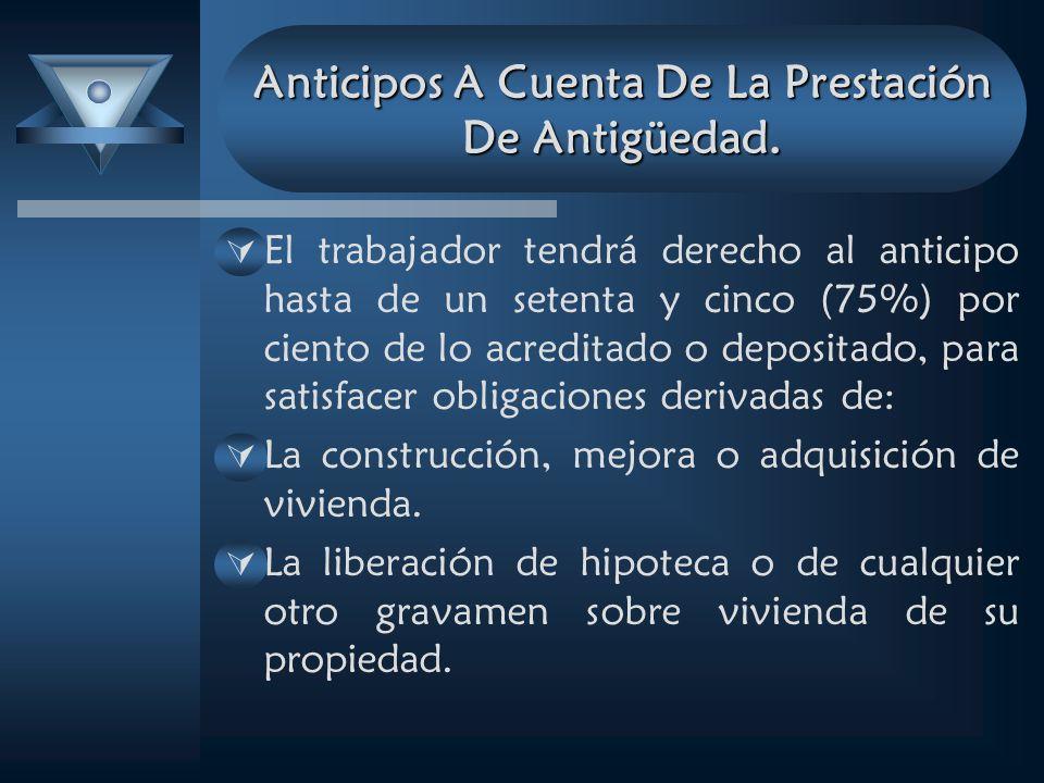 Anticipos A Cuenta De La Prestación De Antigüedad.