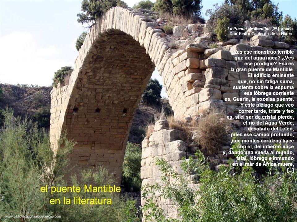 ¿Ves ese monstruo terrible que del agua nace? ¿Ves ese prodigio? Esa es la gran puente de Mantible. El edificio eminente que, no sin fatiga suma, sust
