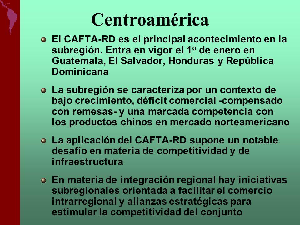 Centroamérica El CAFTA-RD es el principal acontecimiento en la subregión. Entra en vigor el 1 o de enero en Guatemala, El Salvador, Honduras y Repúbli