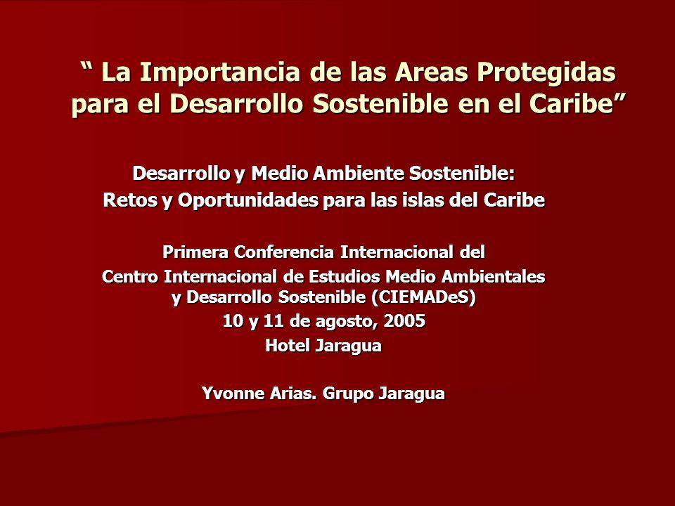 La Importancia de las Areas Protegidas para el Desarrollo Sostenible en el Caribe La Importancia de las Areas Protegidas para el Desarrollo Sostenible