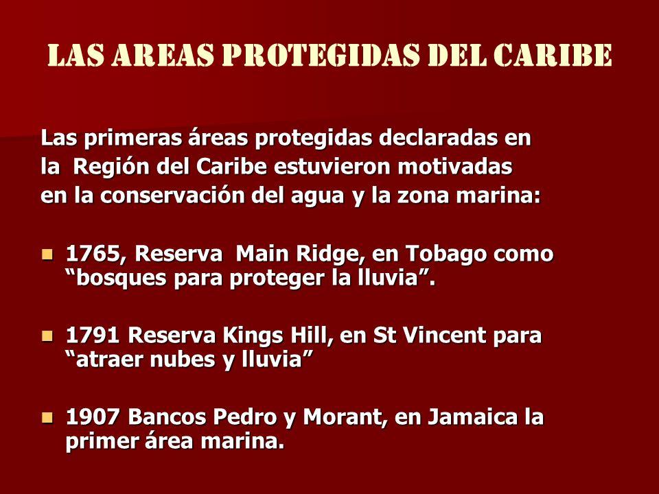 LAS Areas protegidas del caribe Las primeras áreas protegidas declaradas en la Región del Caribe estuvieron motivadas en la conservación del agua y la