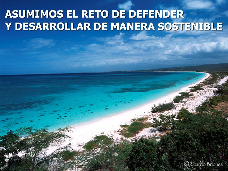 ASUMIMOS EL RETO DE DEFENDER Y DESARROLLAR DE MANERA SOSTENIBLE