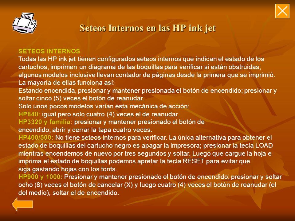 Seteos Internos en las HP ink jet SETEOS INTERNOS Todas las HP ink jet tienen configurados seteos internos que indican el estado de los cartuchos, imp