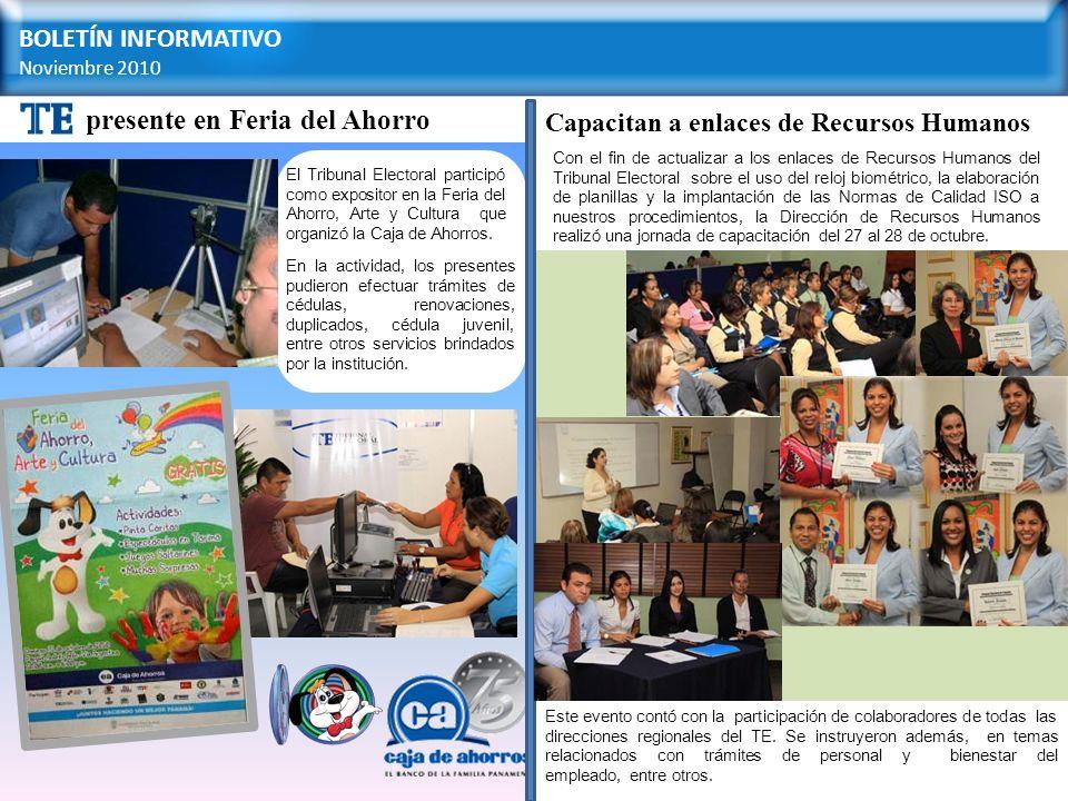 BOLETÍN INFORMATIVO Noviembre 2010 presente en Feria del Ahorro El Tribunal Electoral participó como expositor en la Feria del Ahorro, Arte y Cultura que organizó la Caja de Ahorros.