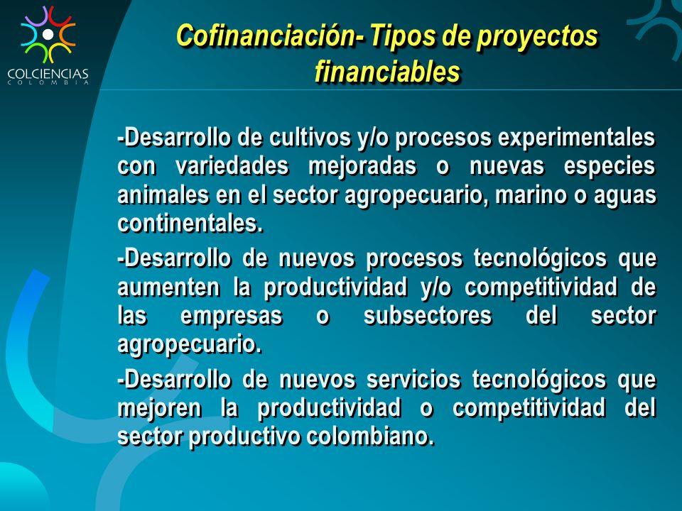Cofinanciación- Tipos de proyectos financiables -Desarrollo de cultivos y/o procesos experimentales con variedades mejoradas o nuevas especies animales en el sector agropecuario, marino o aguas continentales.