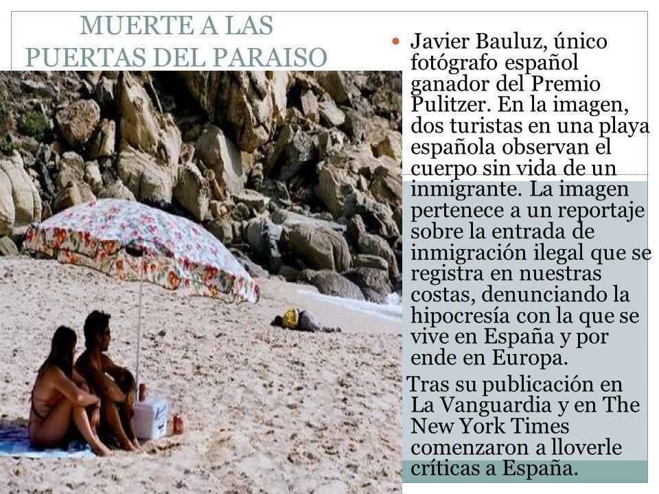 MUERTE A LAS PUERTAS DEL PARAISO Javier Bauluz, único fotógrafo español ganador del Premio Pulitzer.