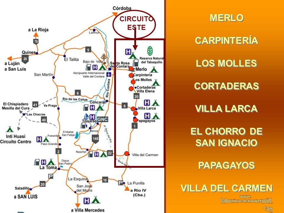 MERLO CARPINTERÍA LOS MOLLES CORTADERAS VILLA LARCA EL CHORRO DE SAN IGNACIO PAPAGAYOS VILLA DEL CARMEN MERLO CARPINTERÍA LOS MOLLES CORTADERAS VILLA LARCA EL CHORRO DE SAN IGNACIO PAPAGAYOS VILLA DEL CARMEN CIRCUITO ESTE