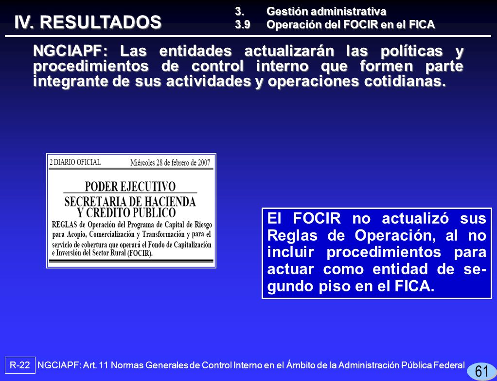 El FOCIR no actualizó sus Reglas de Operación, al no incluir procedimientos para actuar como entidad de se- gundo piso en el FICA.