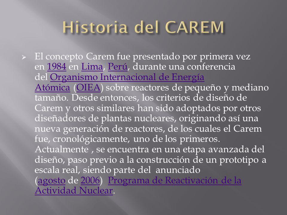 El concepto Carem fue presentado por primera vez en 1984 en Lima, Perú, durante una conferencia del Organismo Internacional de Energía Atómica (OIEA) sobre reactores de pequeño y mediano tamaño.