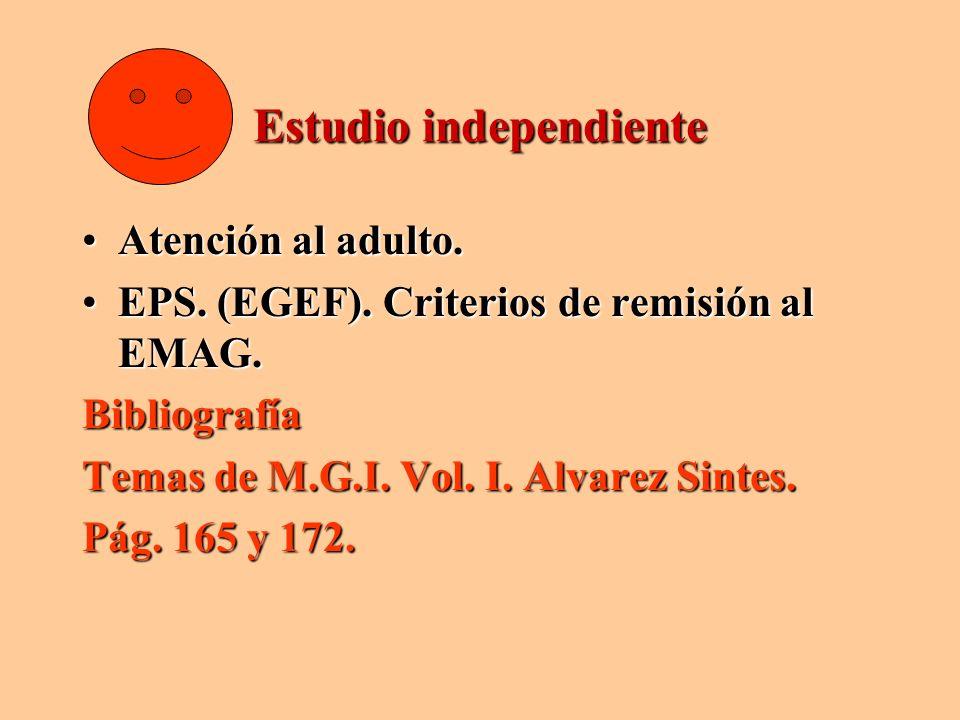 Estudio independiente Atención al adulto.Atención al adulto. EPS. (EGEF). Criterios de remisión al EMAG.EPS. (EGEF). Criterios de remisión al EMAG.Bib