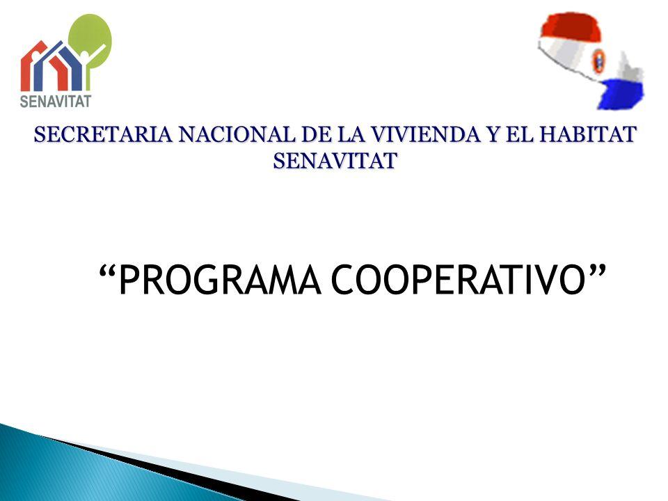 SECRETARIA NACIONAL DE LA VIVIENDA Y EL HABITAT SENAVITAT PROGRAMA COOPERATIVO