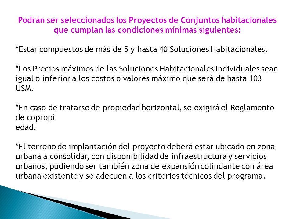 Podrán ser seleccionados los Proyectos de Conjuntos habitacionales que cumplan las condiciones mínimas siguientes: *Estar compuestos de más de 5 y has
