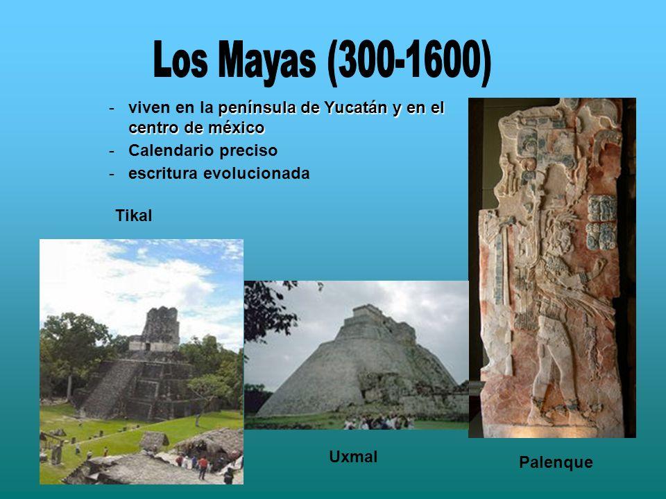 Palenque Uxmal península de Yucatán y en el centro de méxico -viven en la península de Yucatán y en el centro de méxico -Calendario preciso -escritura