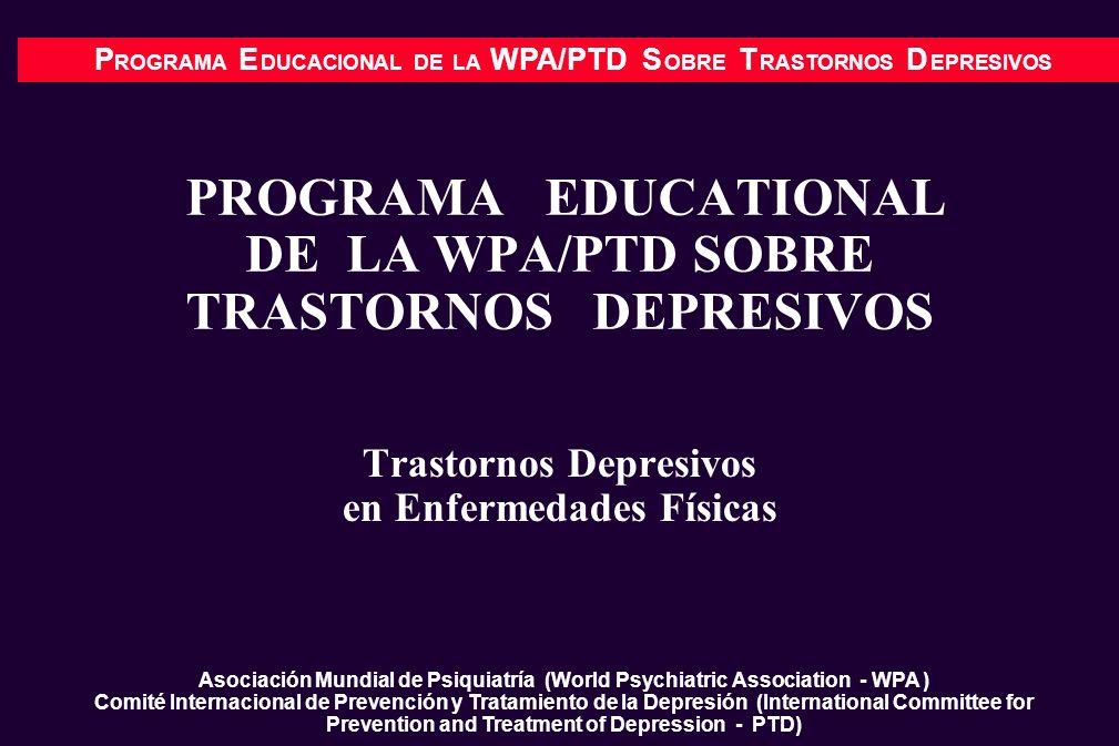 P ROGRAMA E DUCACIONAL DE LA WPA/PTD S OBRE T RASTORNOS D EPRESIVOS PROGRAMA EDUCATIONAL DE LA WPA/PTD SOBRE TRASTORNOS DEPRESIVOS Trastornos Depresiv
