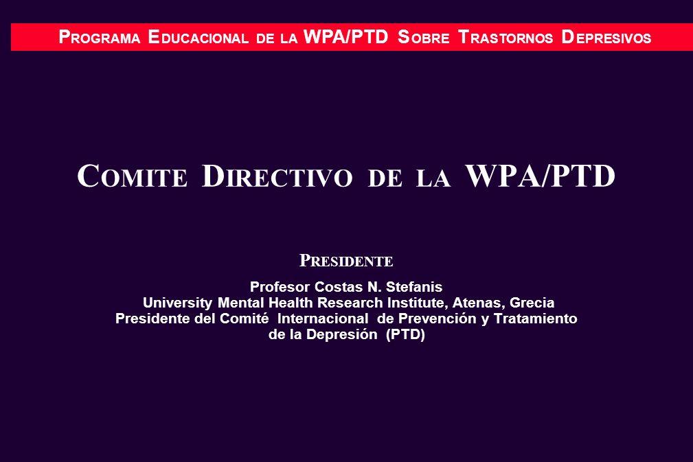 P ROGRAMA E DUCACIONAL DE LA WPA/PTD S OBRE T RASTORNOS D EPRESIVOS C OMITE D IRECTIVO DE LA WPA/PTD (CONTINUACION) C ONSULTORES DEL C OMITE D IRECTIVO Profesor Juan J.