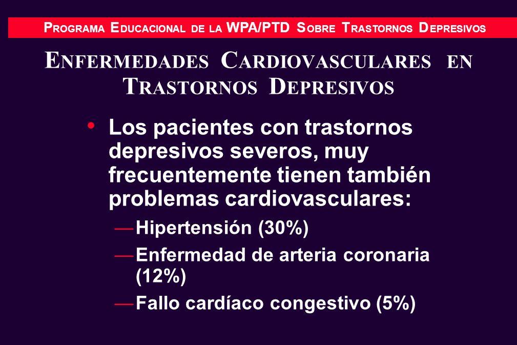 P ROGRAMA E DUCACIONAL DE LA WPA/PTD S OBRE T RASTORNOS D EPRESIVOS E NFERMEDADES C ARDIOVASCULARES EN T RASTORNOS D EPRESIVOS Los pacientes con trast