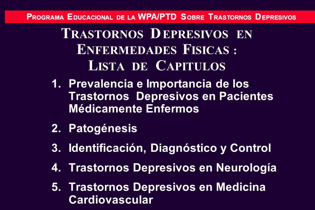 P ROGRAMA E DUCACIONAL DE LA WPA/PTD S OBRE T RASTORNOS D EPRESIVOS F ACTORES DE R IESGO DE T RASTORNOS D EPRESIVOS EN LA E NFERMEDAD DE P ARKINSON Sexo femenino Historia pasada de trastornos depresivos Bradicinesia Inestabilidad al andar (en vez de síndromes dominantes de temblor) Mayor grado de ocupación de la parte izquierda del cerebro Comienzo de la enfermedad de Parkinson a edad más temprana