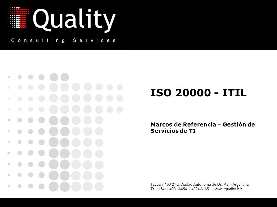 ISO 20000 - ITIL Marcos de Referencia – Gestión de Servicios de TI Tacuarí 163 2º B Ciudad Autónoma de Bs.