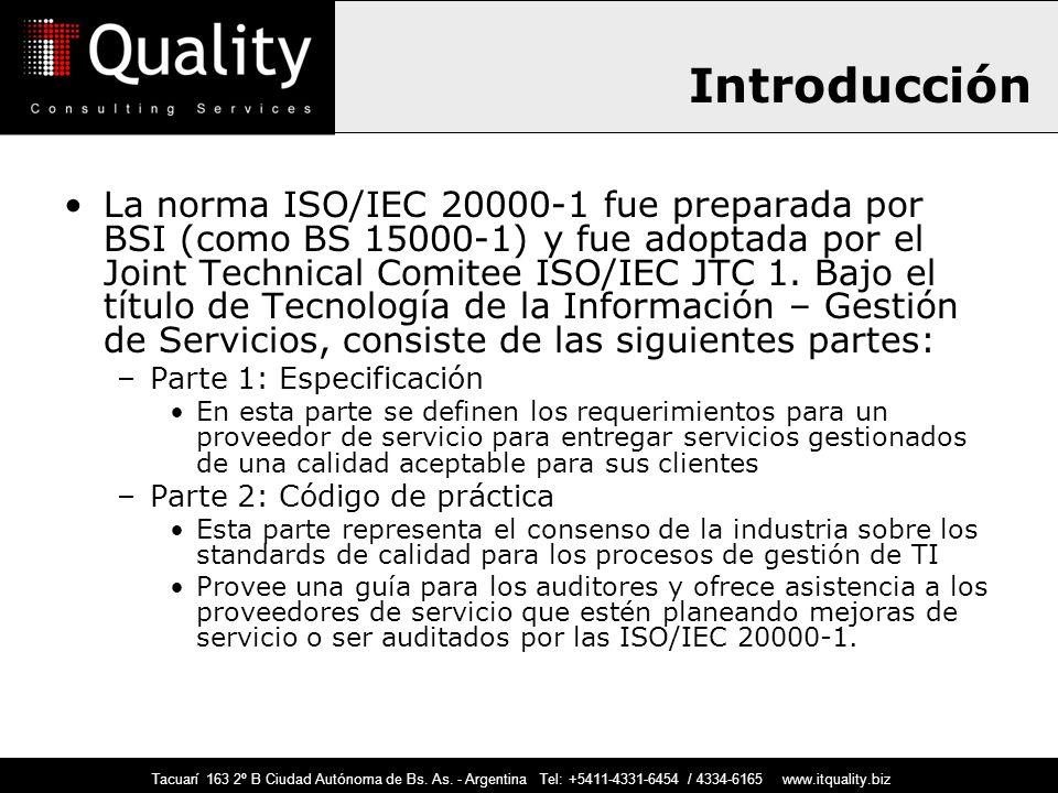 Tacuarí 163 2º B Ciudad Autónoma de Bs. As. - Argentina Tel: +5411-4331-6454 / 4334-6165 www.itquality.biz Introducción La norma ISO/IEC 20000-1 fue p