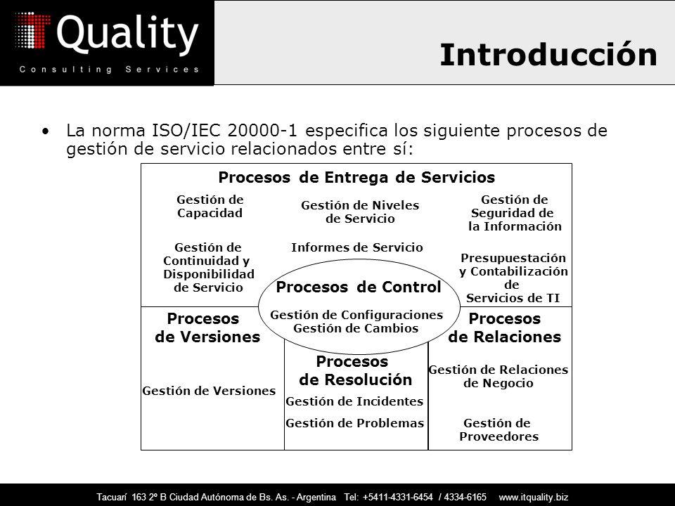 Tacuarí 163 2º B Ciudad Autónoma de Bs. As. - Argentina Tel: +5411-4331-6454 / 4334-6165 www.itquality.biz La norma ISO/IEC 20000-1 especifica los sig