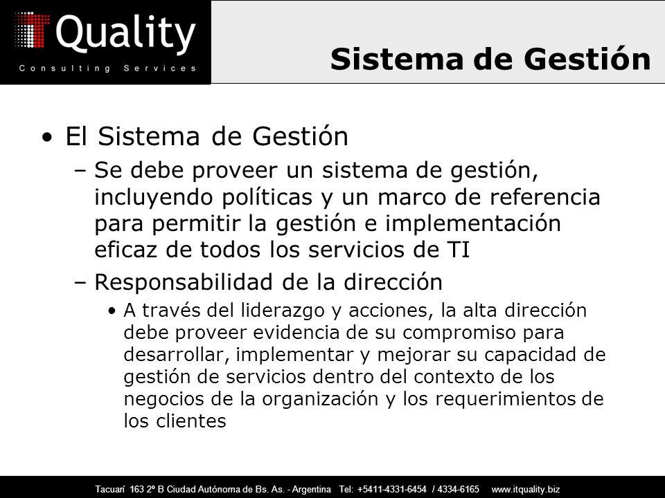 Tacuarí 163 2º B Ciudad Autónoma de Bs. As. - Argentina Tel: +5411-4331-6454 / 4334-6165 www.itquality.biz Sistema de Gestión El Sistema de Gestión –S