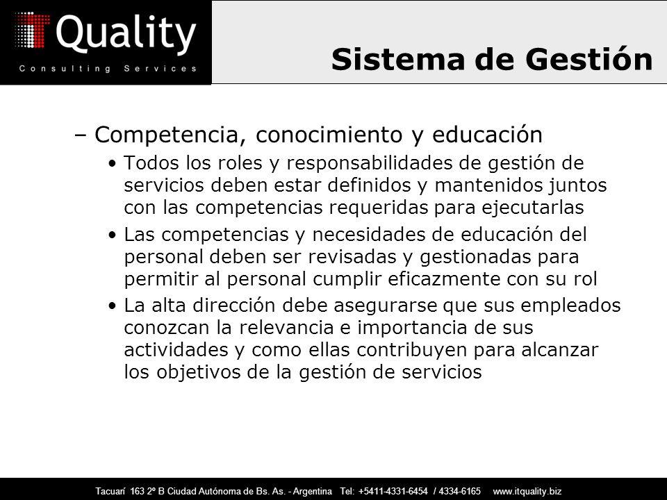 Tacuarí 163 2º B Ciudad Autónoma de Bs. As. - Argentina Tel: +5411-4331-6454 / 4334-6165 www.itquality.biz –Competencia, conocimiento y educación Todo