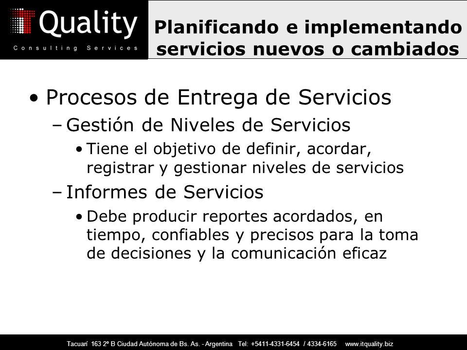 Tacuarí 163 2º B Ciudad Autónoma de Bs. As. - Argentina Tel: +5411-4331-6454 / 4334-6165 www.itquality.biz Procesos de Entrega de Servicios –Gestión d